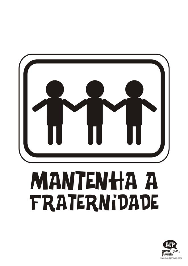 MANTENHA A FRATERNIDADE