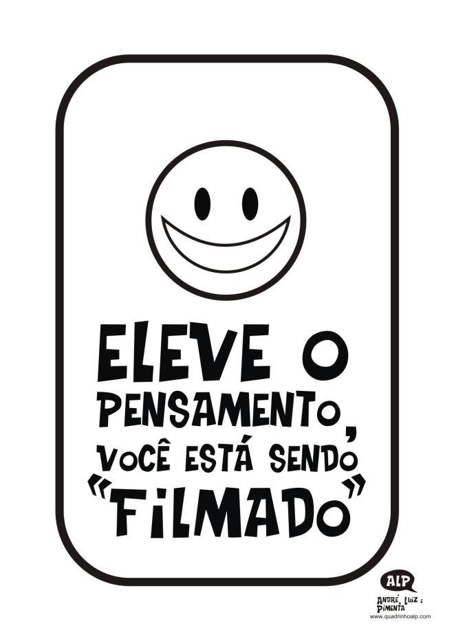 VOCÊ ESTÁ SENDO FILMADO